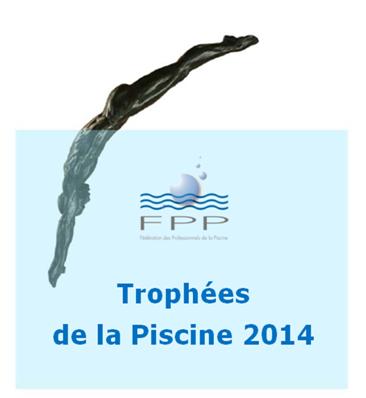 9èmes Trophées de la Piscine - FPP : 32 réalisations représentatives de la «french touch» récompensées